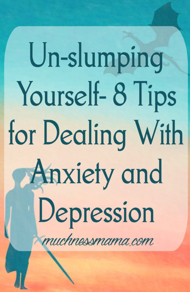 un-slumping | slump | tips for anxiety and depression | depression remedies