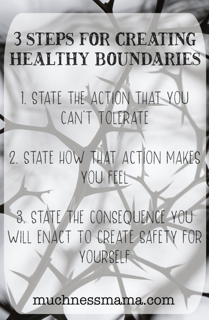 Three Steps for Creating Healthy Boundaries | muchnessmama.com | addiction recovery| betrayal trauma recovery