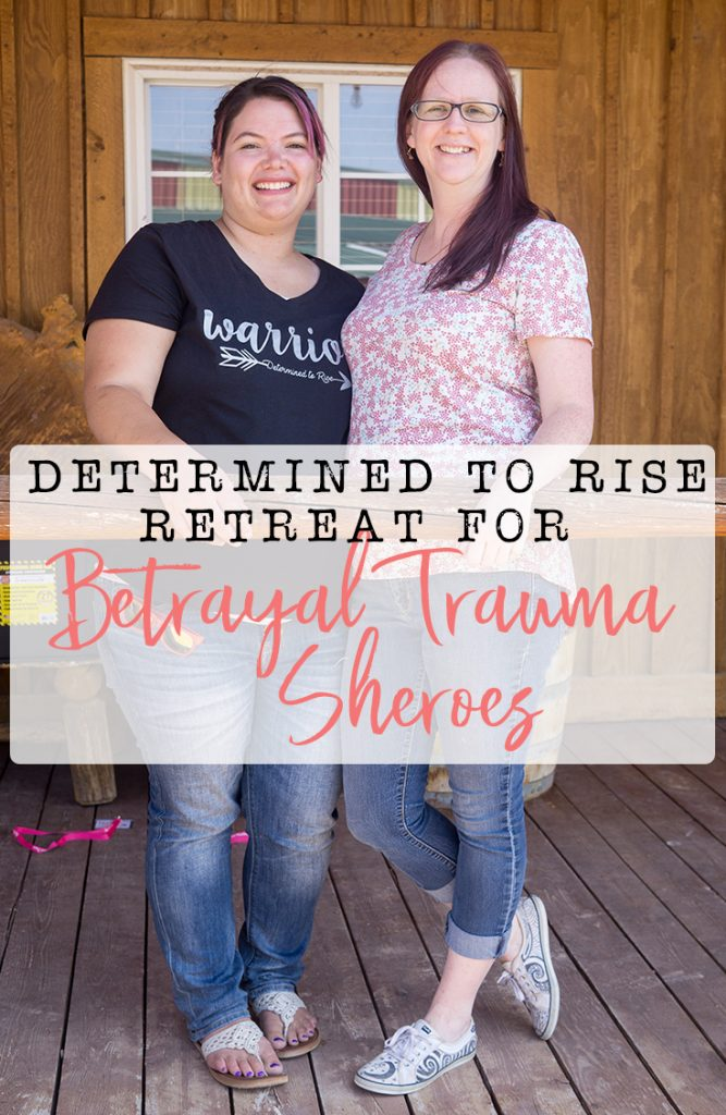Determined to Rise Retreat for Women Who are Dealing With Betrayal Trauma | muchnessmama.com