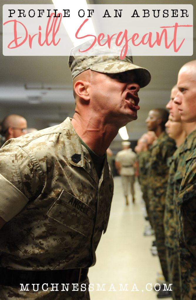 A United States Marine Drill Instructor Yells at a Recruit | Profile of an Abuser- The Drill Sergeant | muchnessmama.com | Identifying the types of abusive men