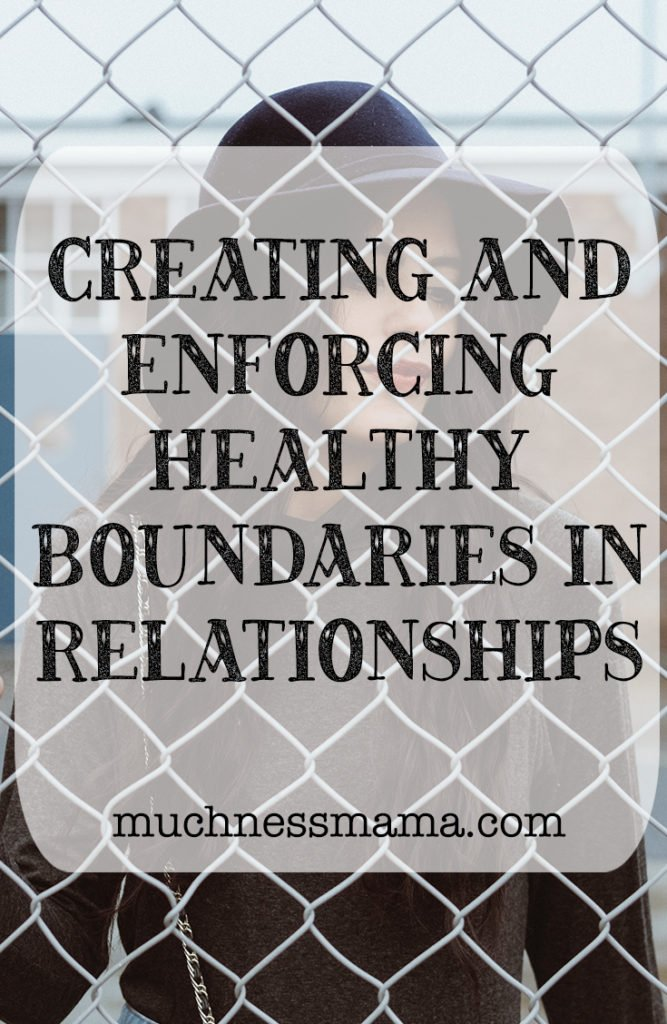 Creating and Enforcing Healthy Boundaries in Relationships | muchnessmama.com| addiction recovery | betrayal trauma recovery