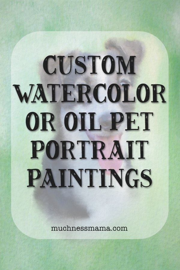 Custom Watercolor Pet Portrait Painting| muchnessmama.com | custom portrait | pet portrait | oil painting